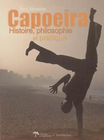 Capoeira - Histoire, Philosophie et Pratique de B.Almeida